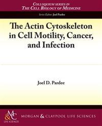 Actin Cytoskeleton in Cell Motility, Cancer, and Infection