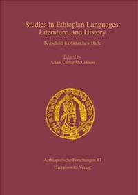 Studies in Ethiopian Languages, Literature, and History: Festschrift for Getatchew Haile