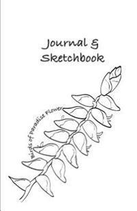 Creative Journal & Sketchbook: Birds of Paradise Flower