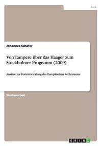 Von Tampere UEber Das Haager Zum Stockholmer Programm (2009)