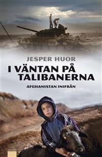 I väntan på talibanerna : Afghanistan inifrån