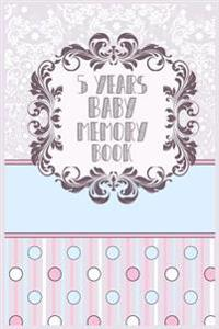 5 Year Baby Memory Book: First 5 Years of Memories, Blank Date No Month, 6 X 9, 365 Lined Pages
