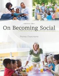 ON BECOMING SOCIAL: A CHILD S JOURNEY TH