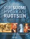 Kun Suomi hyökkäsi Ruotsiin