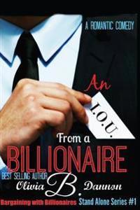 An I.O.U. from a Billionaire: A Romantic Comedy