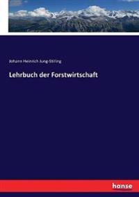 Lehrbuch der Forstwirtschaft