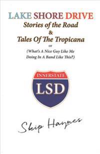 Lake Shore Drive: Stories of the Road and Tales of the Tropicana