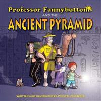 Professor Fannybottom and the Ancient Pyramid