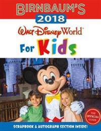 Birnbaum's 2018 Walt Disney World for Kids