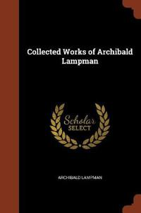Collected Works of Archibald Lampman