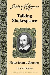 Talking Shakespeare: Notes from a Journey