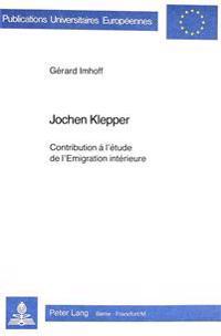 Jochen Klepper: Contribution A L'Etude de L'Emigration Interieure