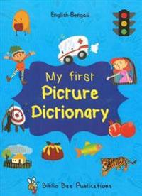 My First Picture Dictionary: English-Bengali with Over 1000 Words