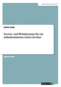 Service- Und Wohnkonzept Fur Ein Selbstbestimmtes Leben Im Alter