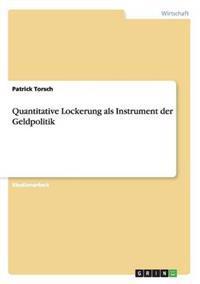 Quantitative Lockerung ALS Instrument Der Geldpolitik