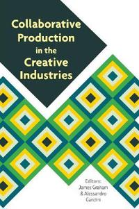 Collaborative Production in the Creative Industries