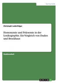 Homonymie Und Polysemie in Der Lexikographie. Ein Vergleich Von Duden Und Brockhaus