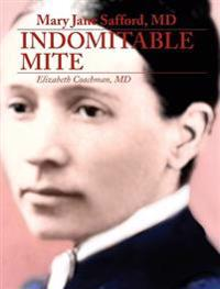Mary Jane Safford, MD: Indomitable Mite