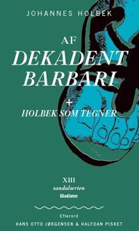 Af Dekadent barbari + Holbek som tegner