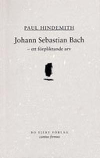 Johann Sebastian Bach : ett förpliktande arv