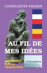 Au Fil de Mes Idees: Autrement Sur La Traduction: Essais