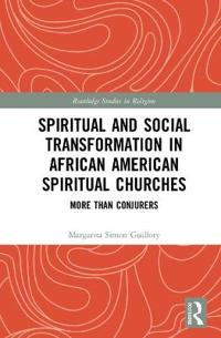 Spiritual and Social Transformation in African American Spiritual Churches