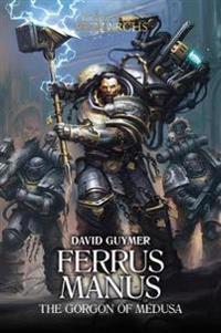 Ferrus Manus: The Gorgon of Medusa