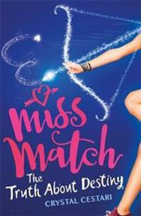Miss match: the truth about destiny - book 2