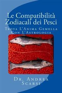 Le Compatibilita Zodiacali Dei Pesci: Trova L'Anima Gemella Con L'Astrologia