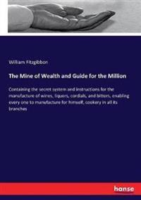 The Mine of Wealth and Guide for the Million
