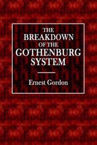 The Breakdown of the Gothenburg System