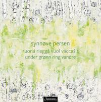 Ruoná rieggá vuol váccasit = Under grønn ring vandre : dikt - Synnøve Persen | Inprintwriters.org