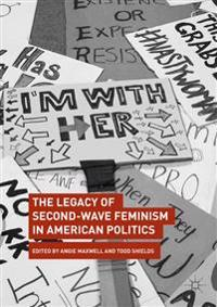 The Legacy of Second-Wave Feminism in American Politics
