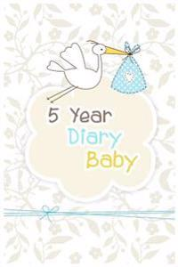 5 Year Diary Baby: First 5 Years of Memories, Blank Date No Month, 6 X 9, 365 Lined Pages