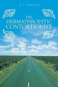 The Hermaphroditic Contortionist