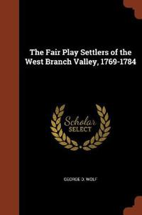 The Fair Play Settlers of the West Branch Valley, 1769-1784