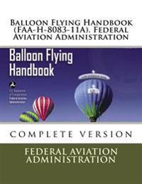 Balloon Flying Handbook (FAA-H-8083-11a). Federal Aviation Administration