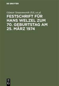 Festschrift F�r Hans Welzel Zum 70. Geburtstag Am 25. M�rz 1974