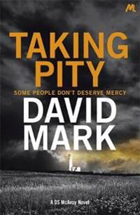 Taking pity - the 4th ds mcavoy novel