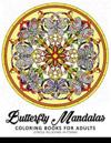 Butterfly Mandala Coloring Book for Adults: Flower and animal Design for Relaxation and Mindfulness