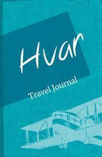 Hvar Travel Journal: Diary Notebook Trip to Hvar Diary