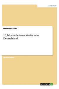10 Jahre Arbeitsmarktreform in Deutschland