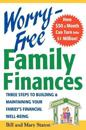 Worry-Free Family Finances: Three Steps to Building and Maintaining Your Family's Financial Well-Being
