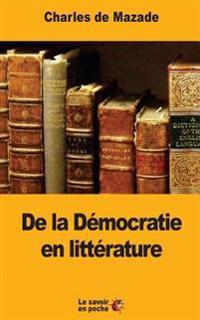 de la Democratie En Litterature