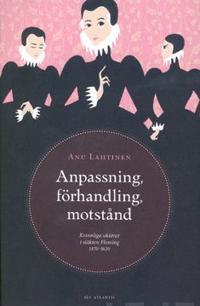 Anpassning, förhandling, motstånd Kvinnliga aktörer i släkten Fleming 1470-