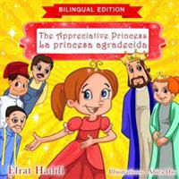 The Appreciative Princess / La Princesa Agradecida (Bilingual English-Spanish Edition)