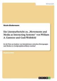 """Ein Literaturbericht Zu """"Movements and Media as Interacting Systems Von William A. Gamson Und Gadi Wolfsfeld"""