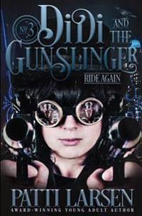 Didi and the Gunslinger Ride Again