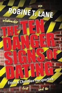 The Ten Danger Signs of Dating: From a Christian Perspective
