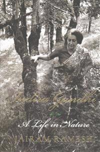 Indira gandhi - a life in nature